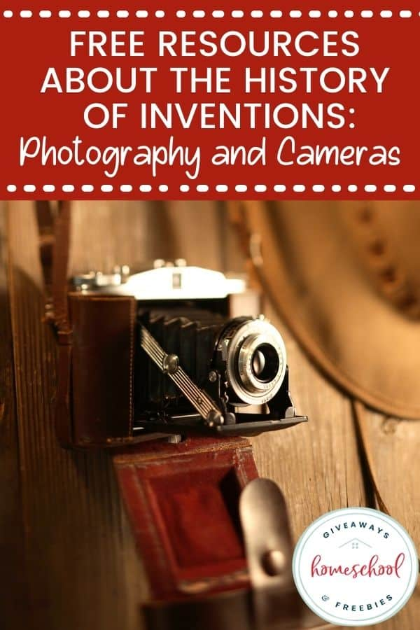 Free Resources About the History of Photography and Cameras. #historyofphotography #historyofcameras #inventionofcameras #inventionofphotography #photographyresources #cameraresources