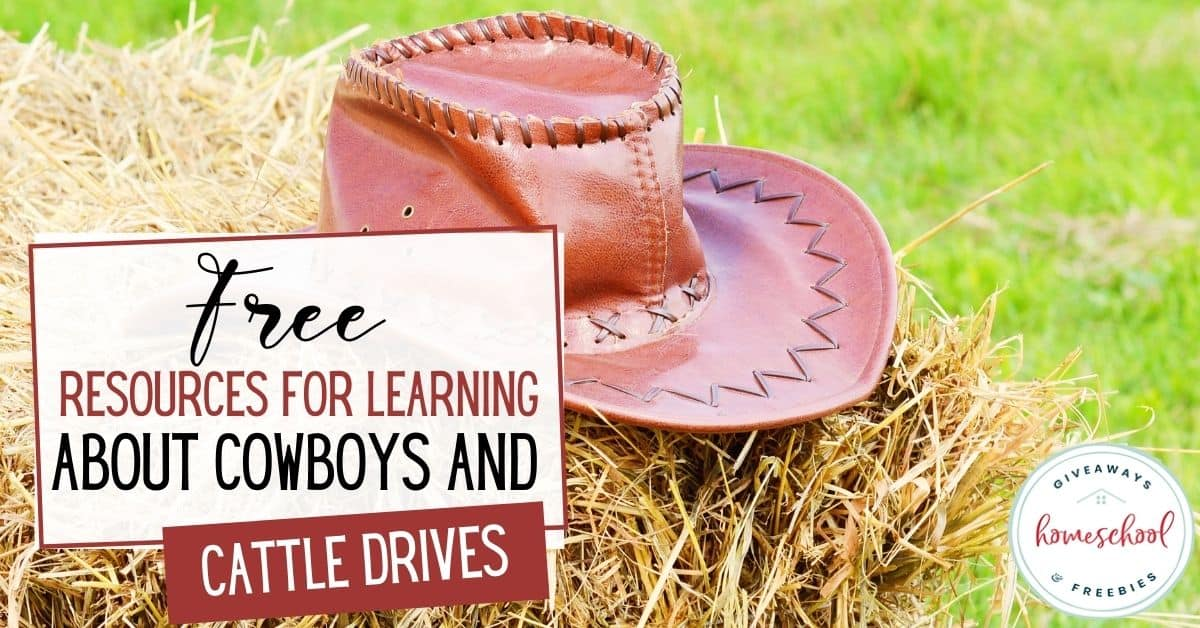 Free Resources for Learning About Cowboys and Cattle Drives. #homeschoolgiveaways #cattledriveresources #cowboyresources #cowboyprintables