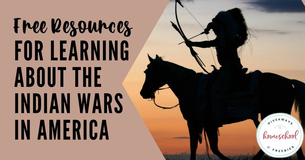 Free Resources for Learning About the Indian Wars in America. #homeschoolgiveaways #IndianAmericanwars #Indianwars #NativeAmericanwars