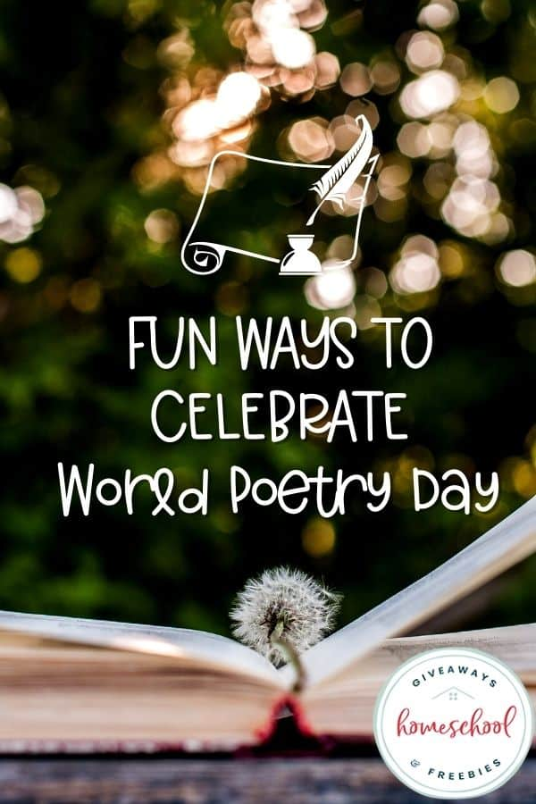Fun Ways to Celebrate World Poetry Day. #homeschoolgiveaways #poetryresources #funwithpoetry #WorldPoetryDay #poetryfun