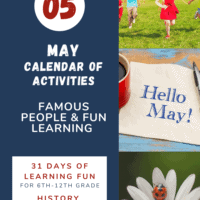 collage image of May activities with text overlay. Hellp May1 Calendar of Activities. 31 days of famous people & fun learningat www.HomeschoolGiveaways.com