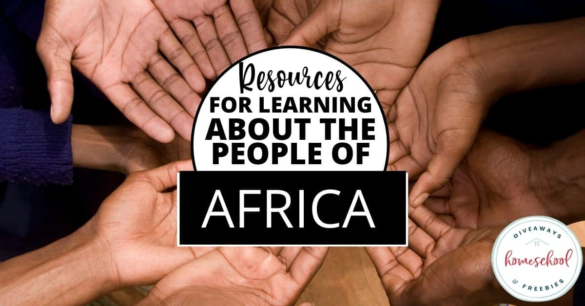 Resources for Learning About the Peoples of Africa. #homeschoolgiveaways #peoplesofafrica #africanpeople #peopleofafricaresources