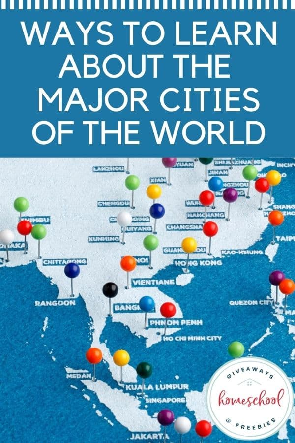 Ways to Learn About the Major Cities of the World. #majorcitiesoftheworld #worldcities #majorcities #citygeography #homeschoolgiveaways