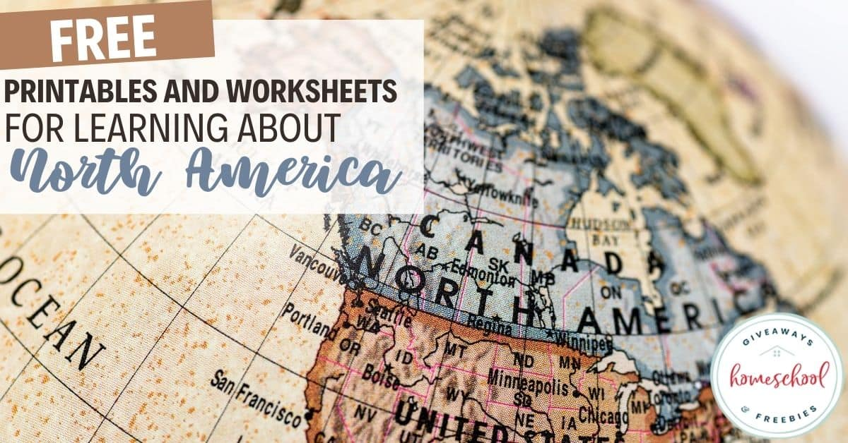 Free Printables and Worksheets for Learning About North America. #homeschoolgiveaways #northamericaunitstudy #northamericaprintables #northamerica