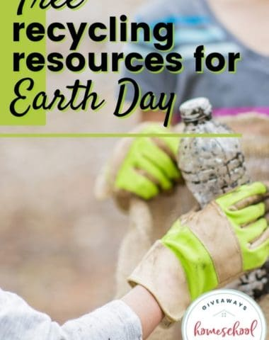 Free Recycling Resources for Earth Day. #homeschoolgiveaways #EarthDayrecycling #recyclingresources #recyclingprintables #recyclingactivities