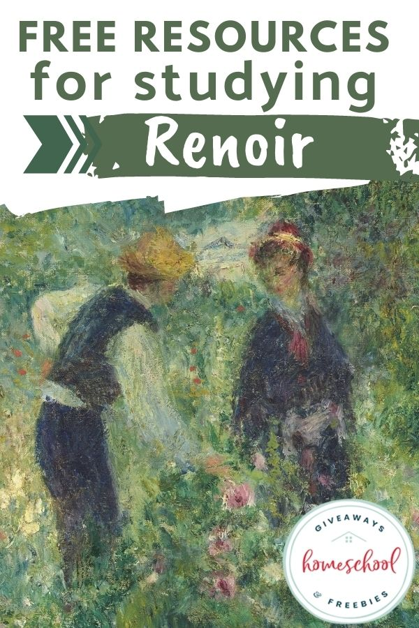 Free Resources for Studying Renoir. #homeschoolgiveaways #PierreAugusteRenoir #Renoirresources #Renoirprintables
