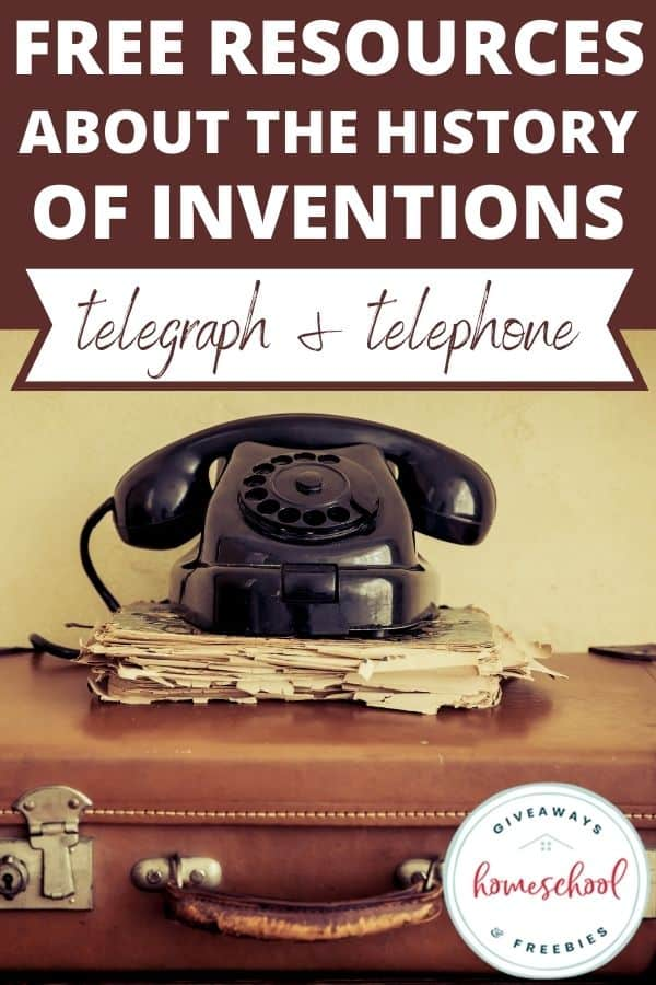Free Resources About the Telegraph and Telephone Inventions. #homeschoolgiveaways #telegraphinvention #telephoneinvention #historyofinventions #telegraphresources #telephoneresources