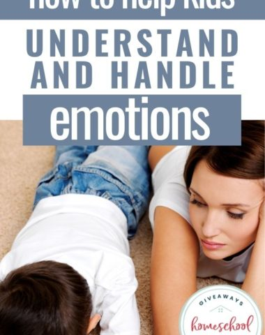How to Help Kids Understand and Handle Emotions. #homeschoolgiveaways #handleemotions #selfregulateemotions #understandingemotions #kidemotions