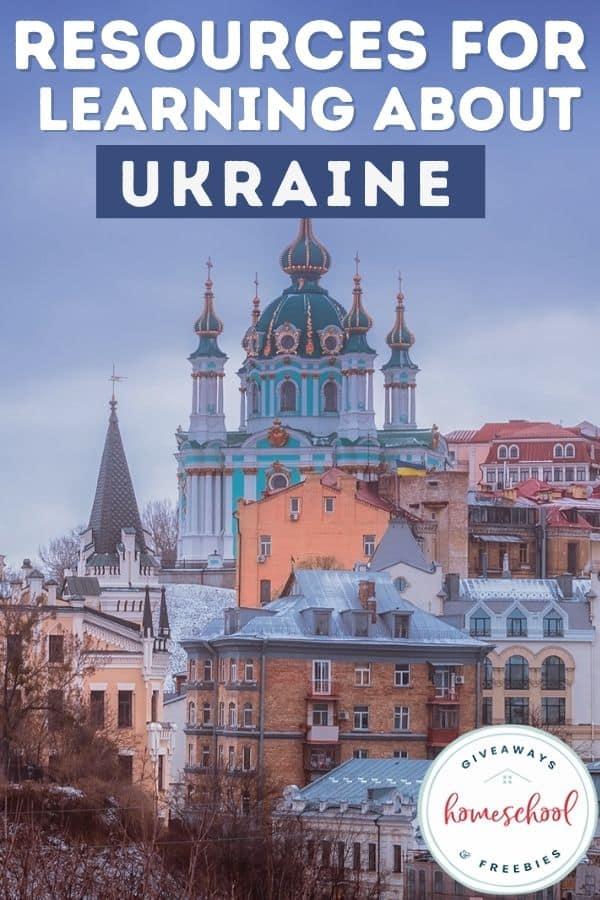 Resources for Learning About Ukraine. #homeschoolgiveaways #resourcesaboutukraine #ukraineresources #ukraineprintables #ukrainehistory