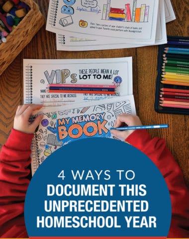 Feeling Nostalgic? 4 Ways to Document Your 2020-2021 Homeschool Year