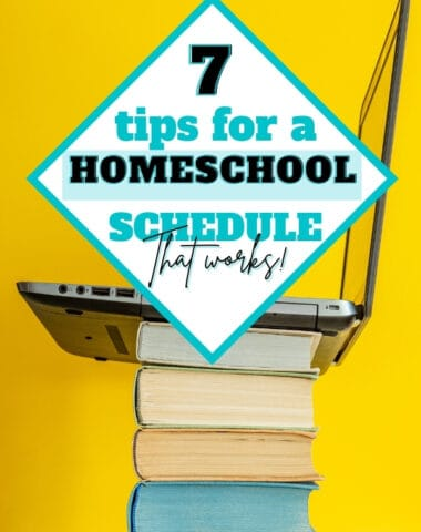 7 tips for a homeschool schedule that works text overlay on image of laptop on a stack of books